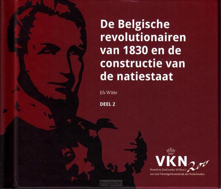 De Belgische revolutionairen van 1830 en de constructie van een natiestaat