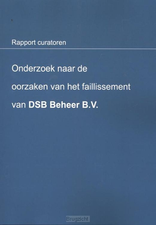 Onderzoek naar de oorzaken van het faillissement van DSB Beheer B.V.