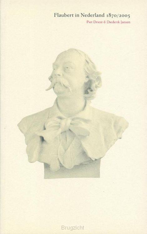 Flaubert in Nederland 1870/2005