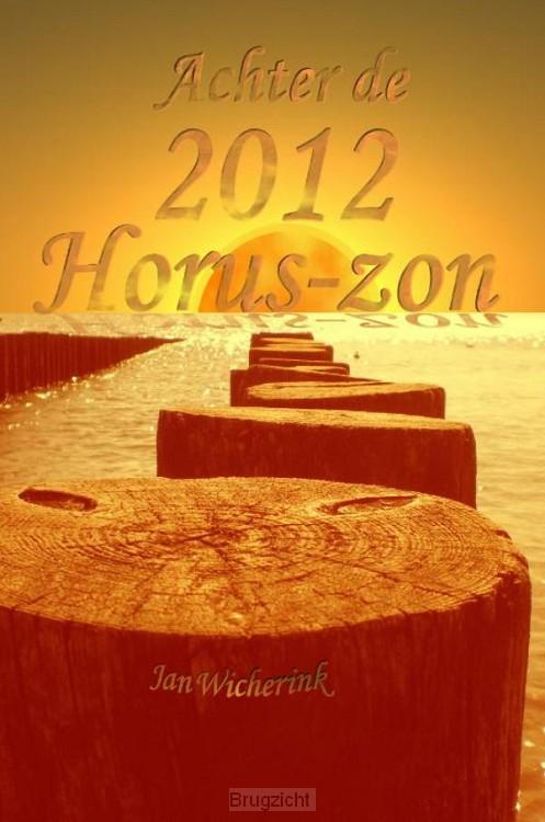 Achter de 2012 Horus-zon