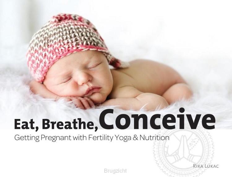 Eat, breathe, conceive