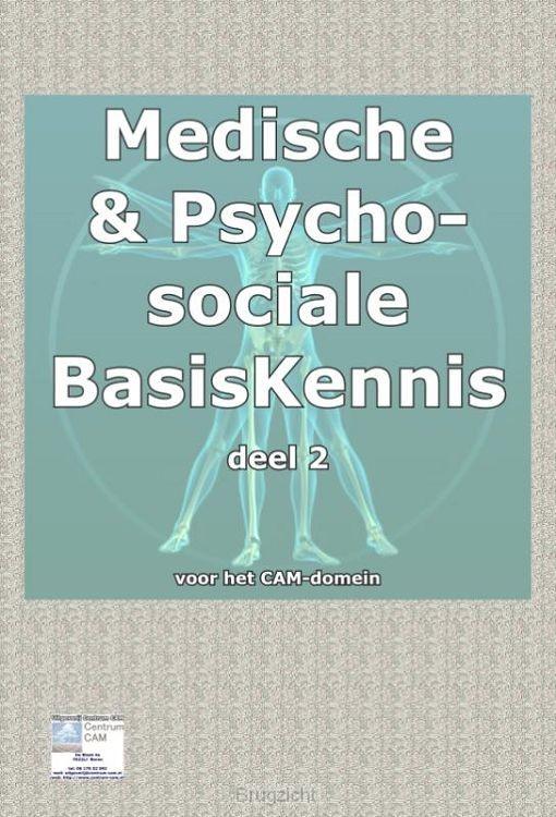 Medische basisKennis & psychosociale basiskennis voor het CAM domein / Deel 2