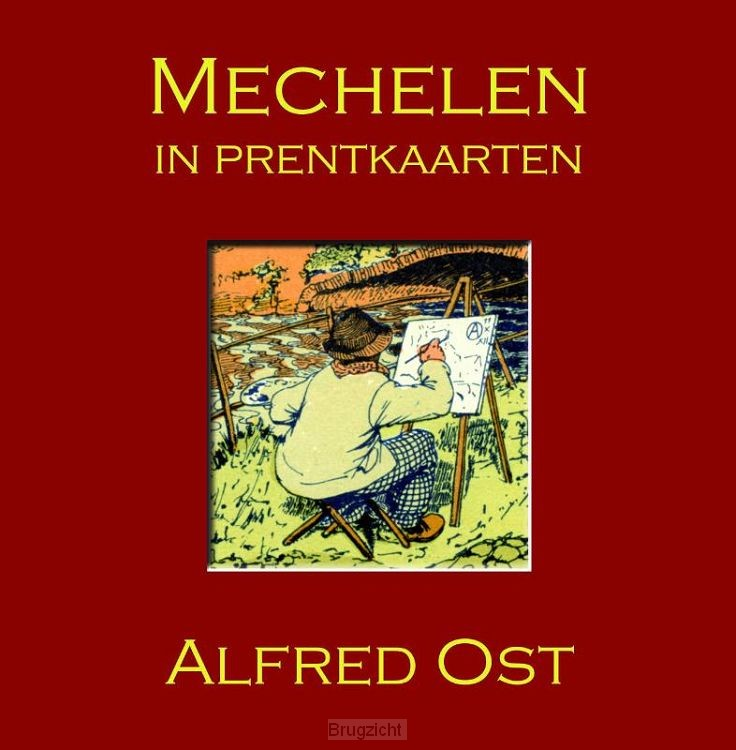Mechelen in prentkaarten - Alfred Ost