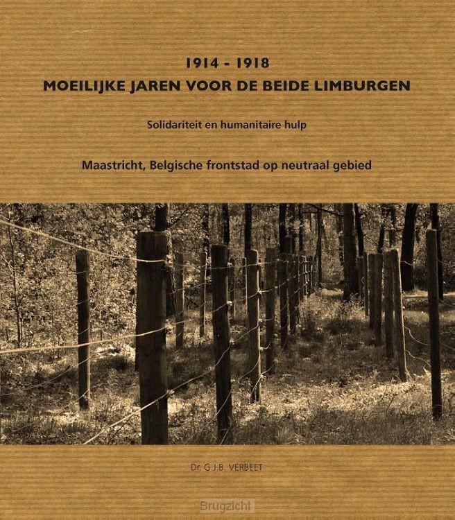 1914-1918 Moeilijke jaren van de beide Limburgen
