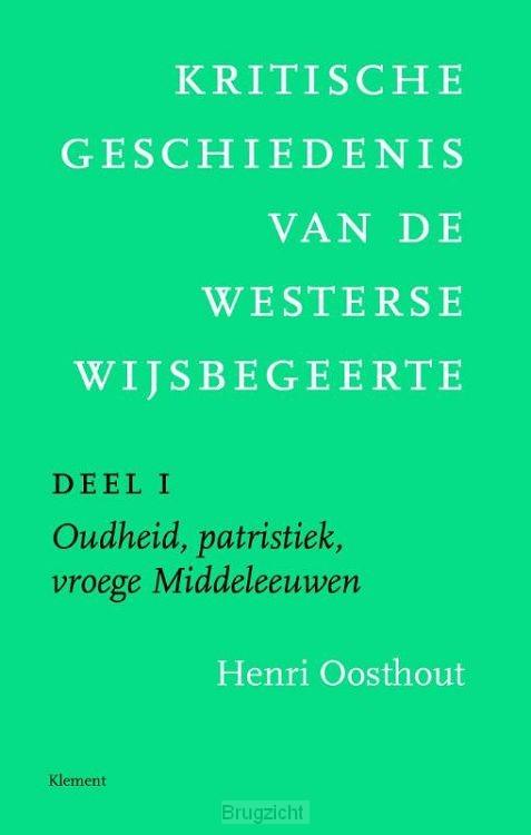 Kritische geschiedenis van de westerse wijsbegeerte / 1 Oudheid, patristiek, vroege Middeleeuwen deleeuwen, vroegmoderne tijd