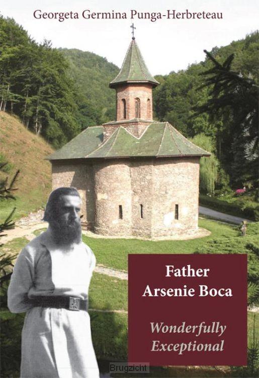 Father Arsenie Boca, Wonderfully Exceptional