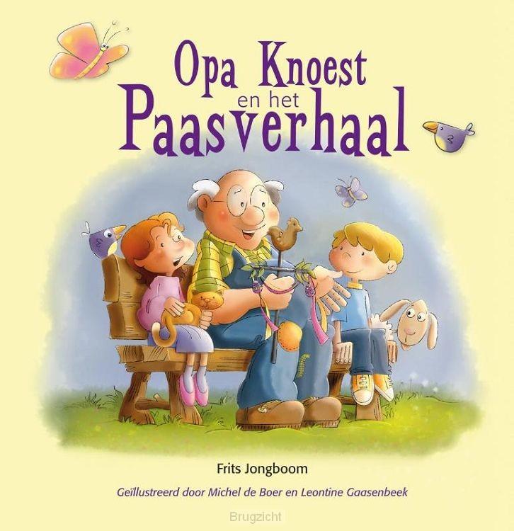 Opa Knoest en het paasverhaal prentboek