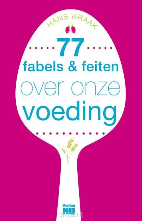77 Fabels en feiten over onze voeding