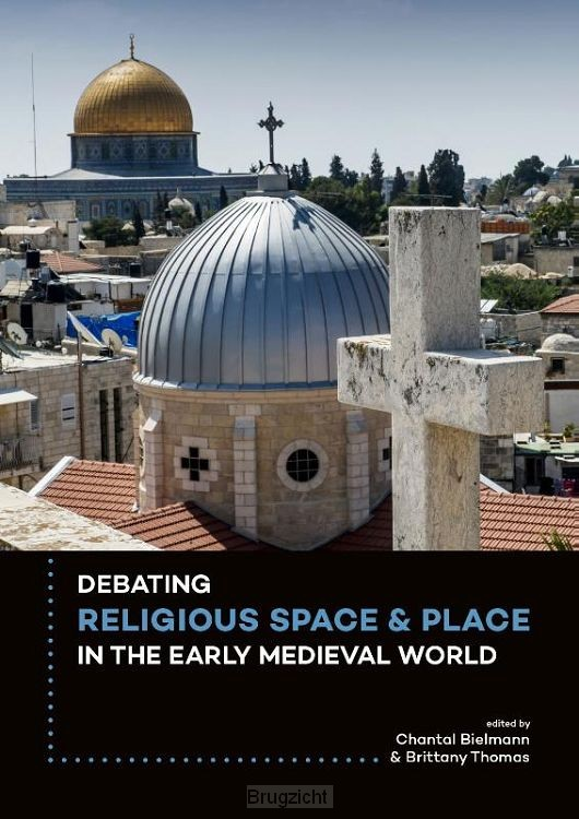 Debating religious space and place in the early medieval world c. ad 300-1000
