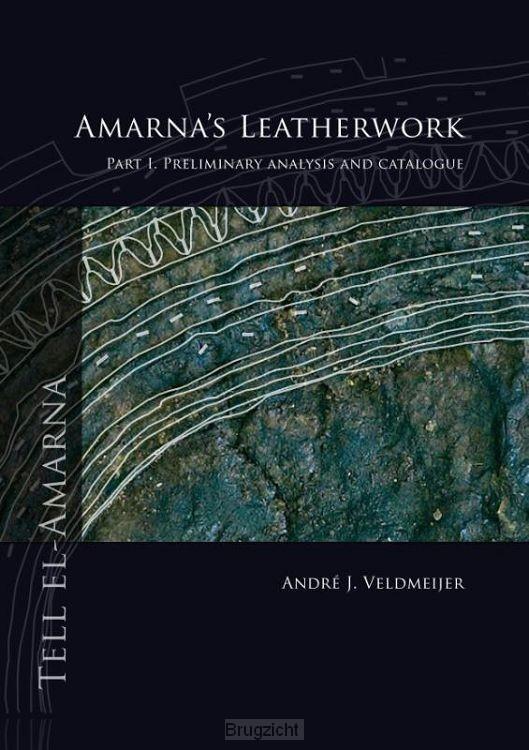Amarna's leatherwork / part I. Preliminary analysis and catalogue