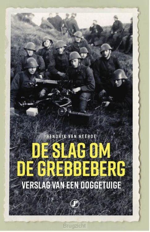 De Grebbeberg tussen vuur en ijzer
