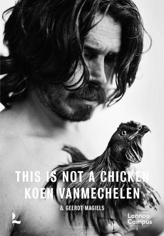 Koen Vanmechelen - This is not a chicken