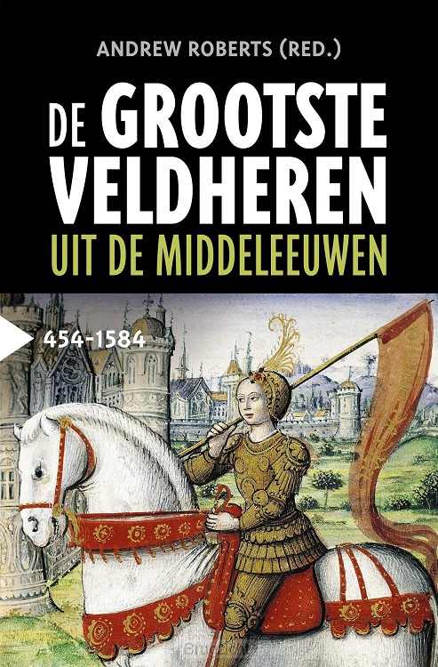 De grootste veldheren uit de middeleeuwen, 454-1582