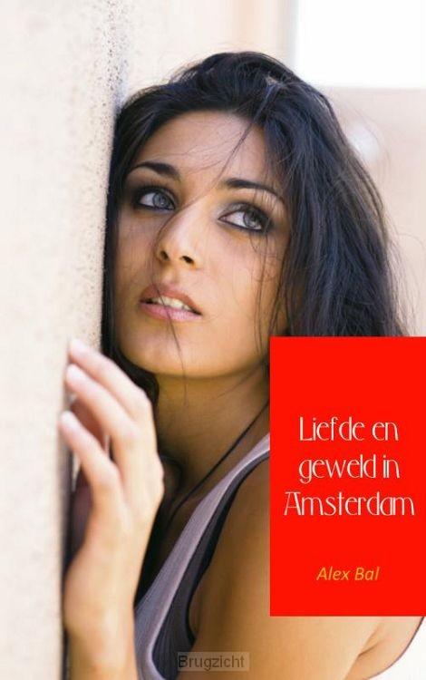 Liefde en geweld in Amsterdam