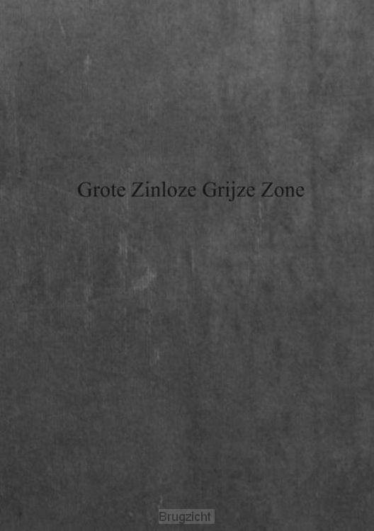 Grote zinloze grijze zone