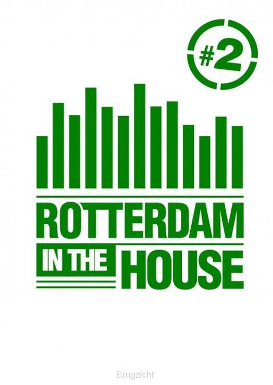 Rotterdam in the House / #2