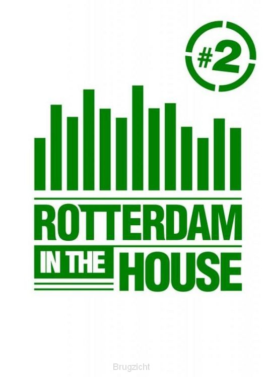 Rotterdam in the House #2 / 2