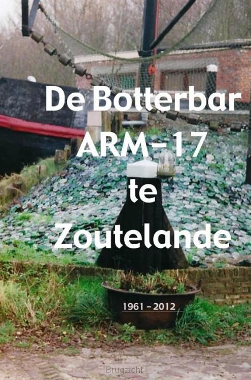 De Botterbar ARM-17 te Zoutelande, 1961 - 2012