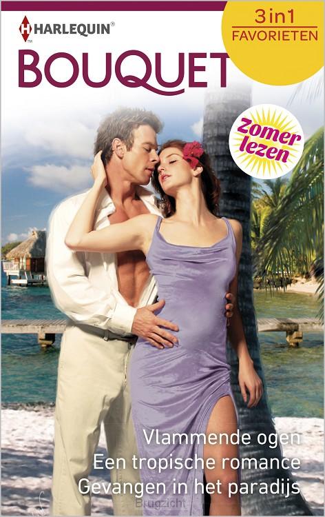 Vlammende ogen ; Een tropische romance ; Gevangen in het paradijs (3-in-1)