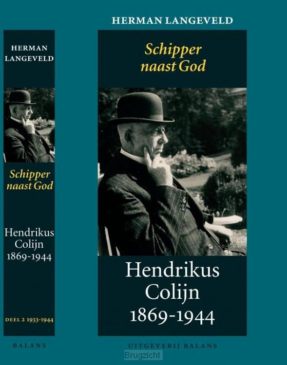 Hendrikus Colijn 1869-1944 / 2 1933-1944: Schipper naast God