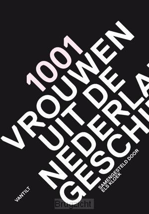 1001 vrouwen uit de Nederlandse geschied