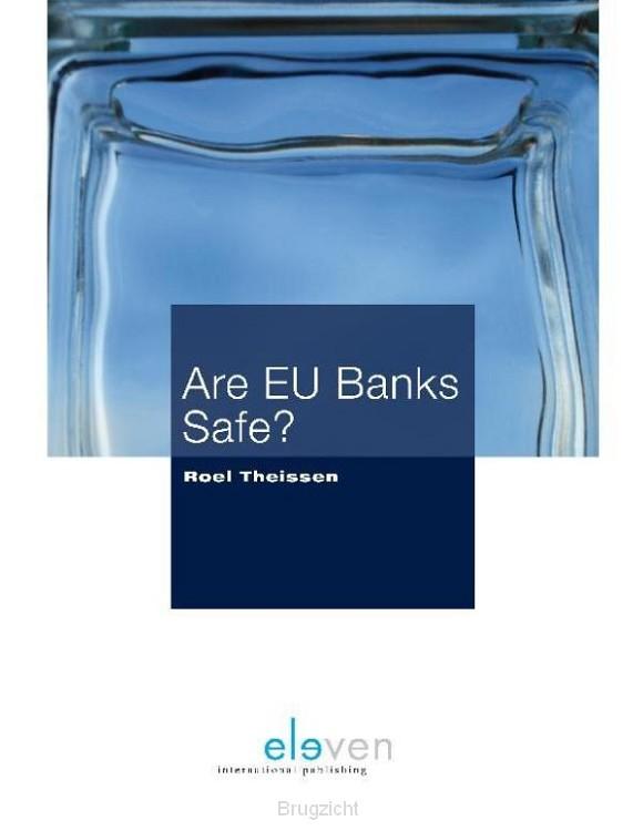 Are EU banks safe?; Zijn EU banken veilig?