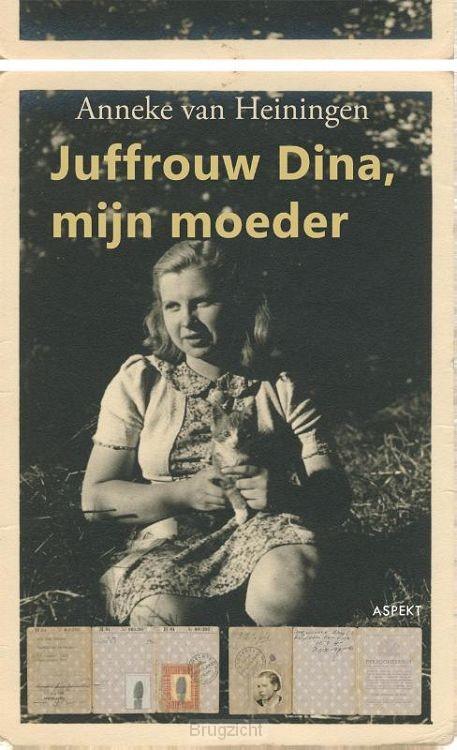 Juffrouw Dina, mijn moeder