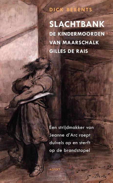 Slachtbank de kindermoorden van maarschalk Gilles de Rais