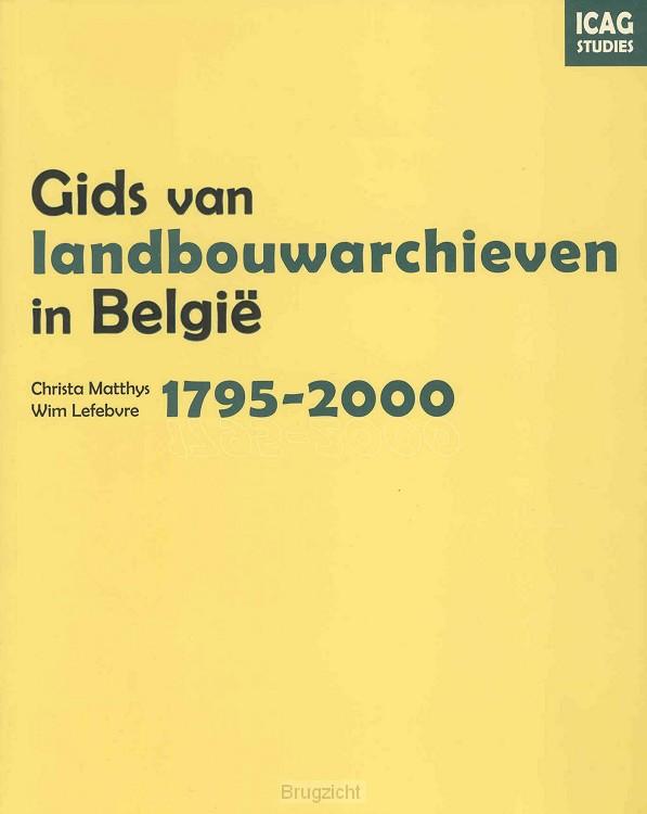 Gids van landbouwarchieven in Belgie, 1795-2000