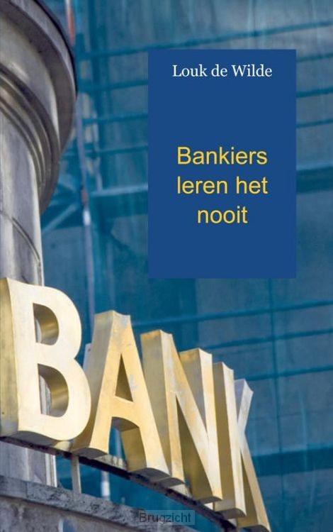 Bankiers leren het nooit