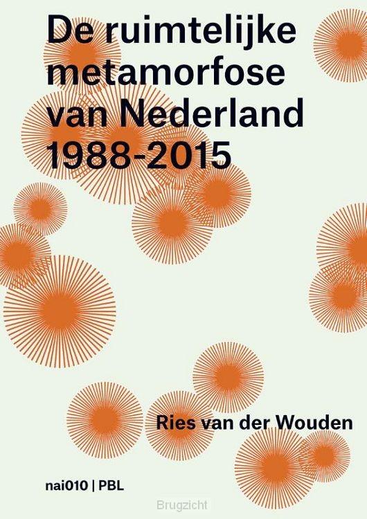 De ruimtelijke metamorfose van Nederland 1988-2015
