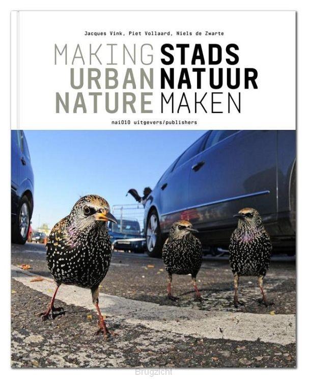 Stadsnatuur maken / Making urban nature