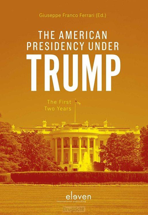 The American Presidency under Trump