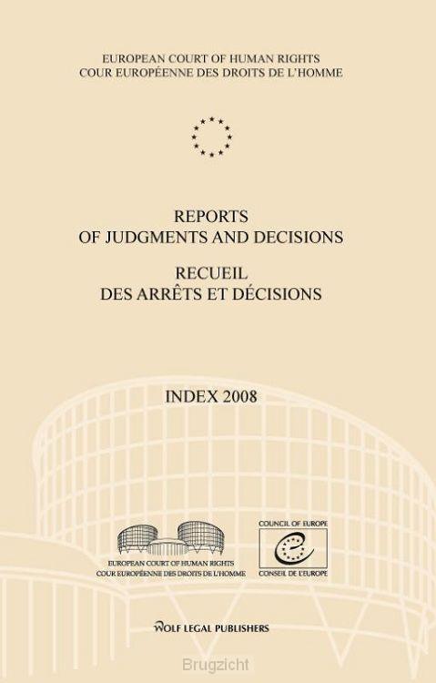 Reports of judgments and decisions / recueil des arrets et decisions / Index 2008
