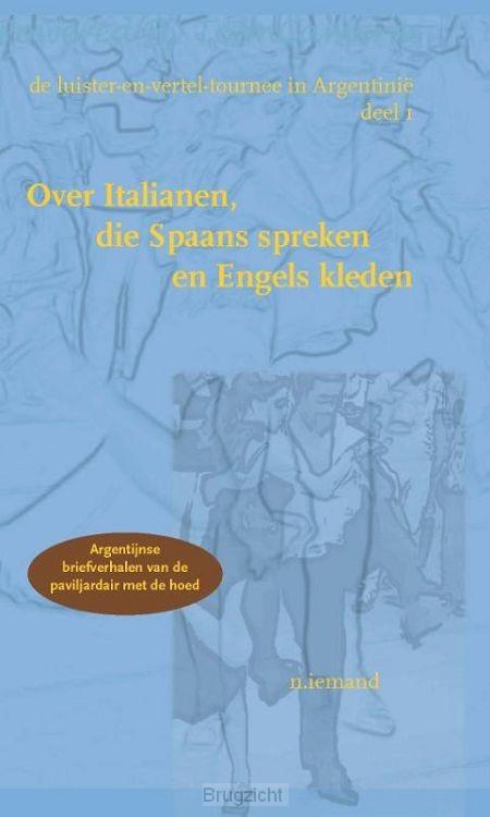Over Italianen, die Spaans spreken en Engels kleden