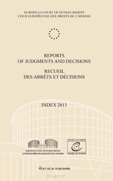 Reports of judgments and decisions/recueil des arrêts et décisions Index 2013 / Index 2013