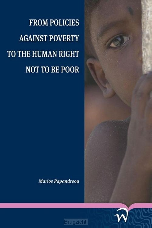 From policies against poverty to the human right not to be poor