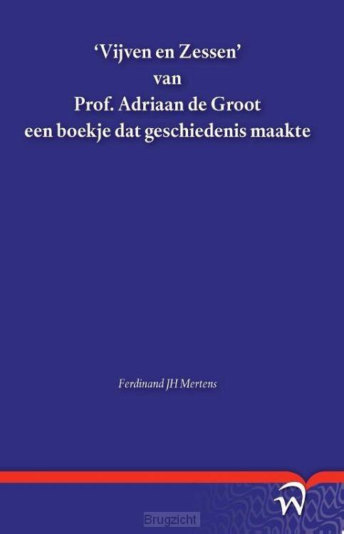 'Vijven en Zessen' van Prof. Adriaan de Groot een boekje dat geschiedenis maakte