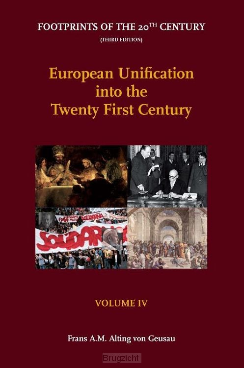 Footprints of the 20th Century: Volume IV - European Unification into the Twenty-First Century