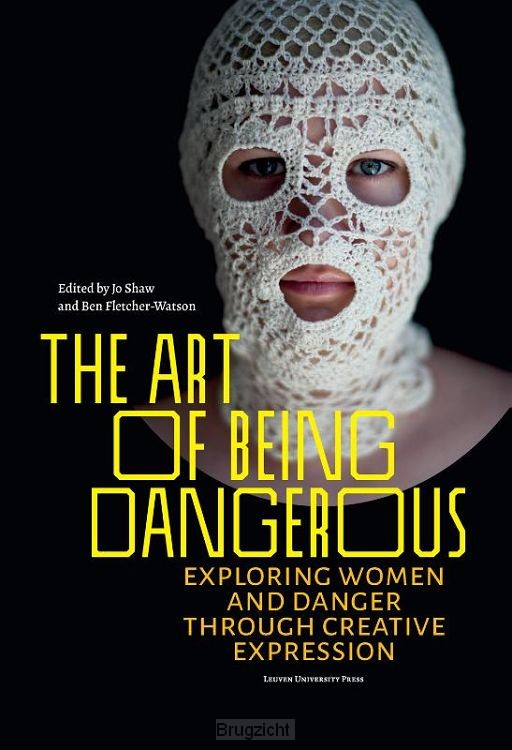 The Art of Being Dangerous