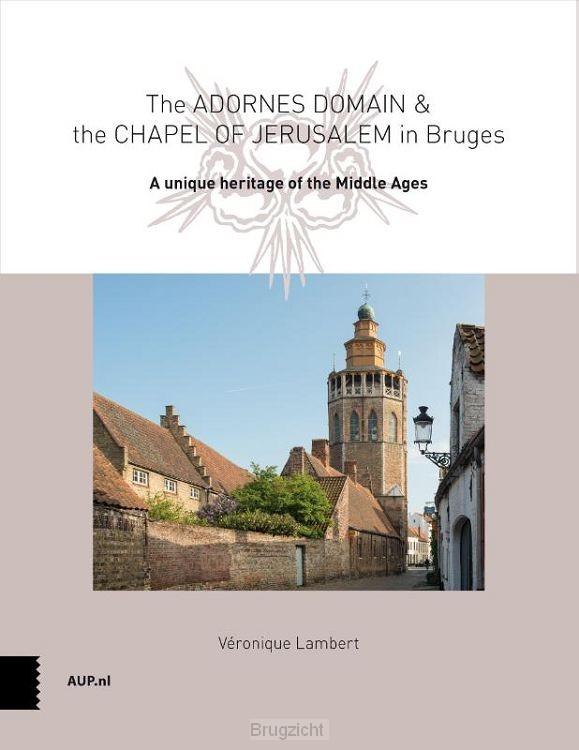 The Adornes Domain and the Jerusalem Chapel in Bruges