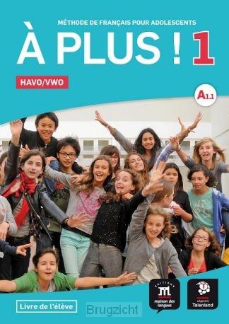 1 Havo/vwo / A plus! / Livre d'élève