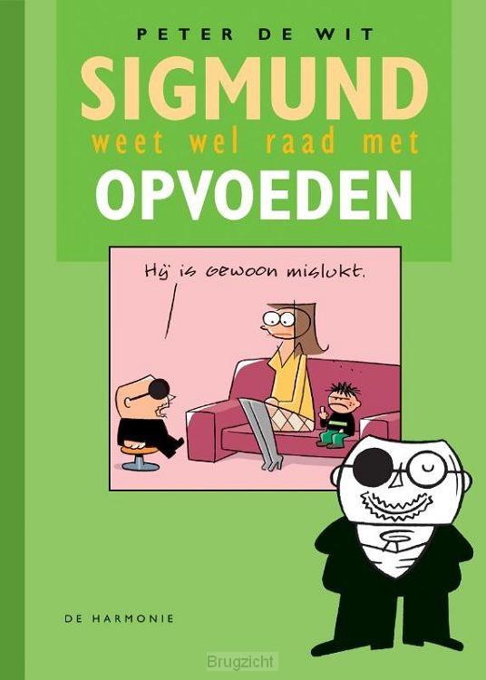 Sigmund weet wel raad met opvoeden
