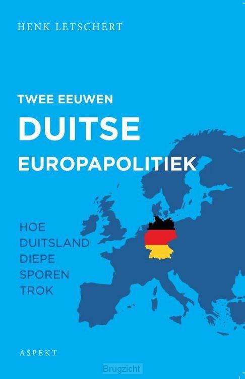 Twee eeuwen Duitse Europapolitiek