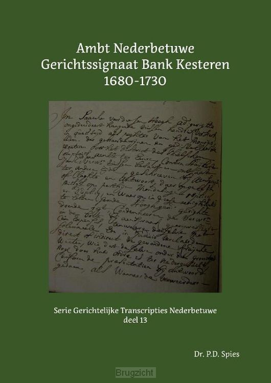 Ambt Nederbetuwe Gerichtssignaat Bank Kesteren 1680-1730