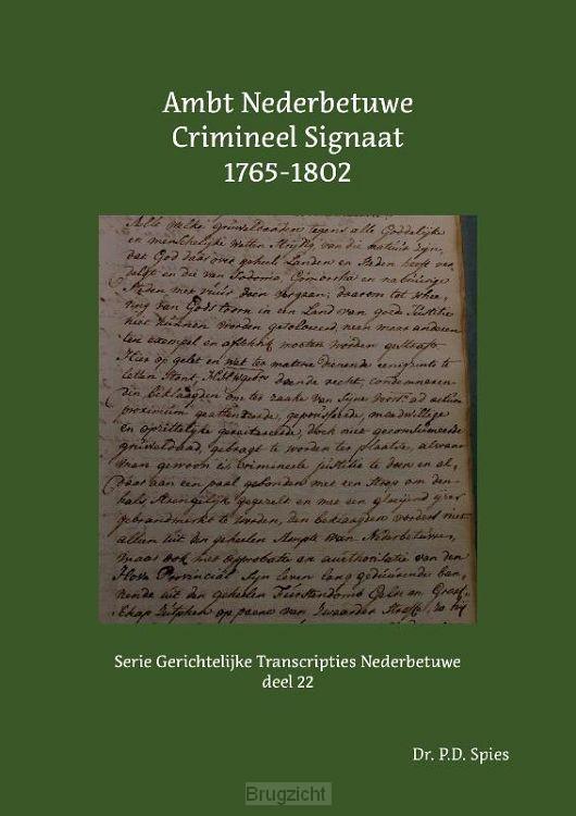 Ambt Nederbetuwe Crimineel Signaat 1765-1802