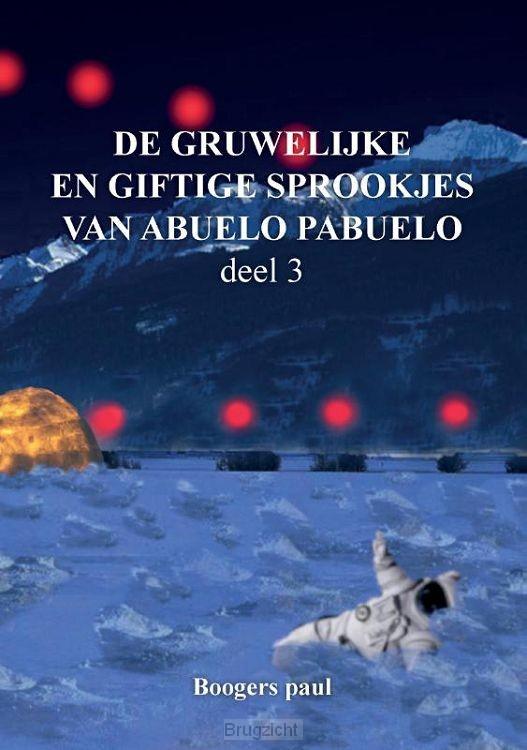 De gruwelijke en giftige sprookjes van abuelo pabuelo / 3