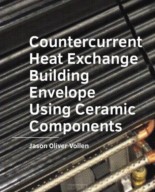 Countercurrent Heat Exchange Building Envelope Using Ceramic Components