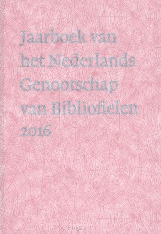 Jaarboek van het Nederlands Genootschap van Bibliofielen / 2016