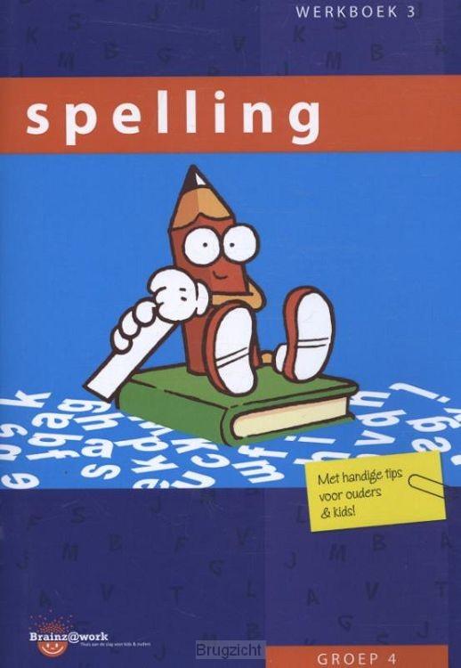 Groep 4 / Spelling / Werkboek 3